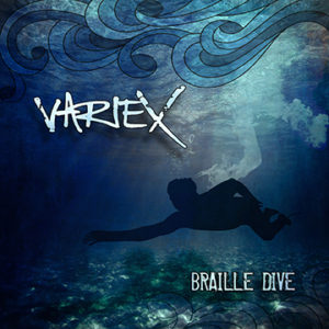 "Preview Variex's ""Braille Dive"""